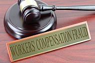 Workers Compensation Fraud